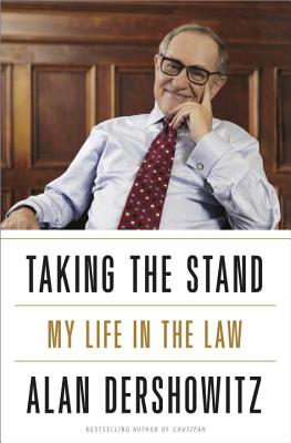 Taking the Stand By Dershowitz, Alan M.