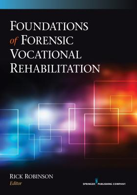 Foundations of Forensic Vocational Rehabilitation By Robinson, Rick (EDT)